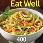 Eat Raw, Eat Well ~ Raw, Vegan & Gluten – Free Recipes