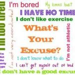 Are You Full of Workout Excuses ?