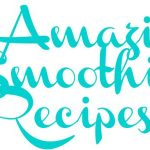 25 Amazing Smoothie Recipes