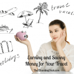 Earning and Saving Money for Your Travel